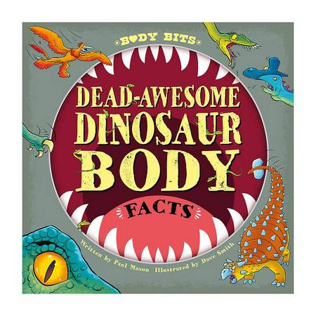 Body Bits: Dead-awesome Dinosaur Body Facts - Paul Mason - 9781526315168