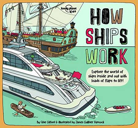 How Ships Work - Lonely Planet Kids - 9781838690588