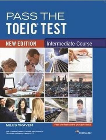 Pass the TOEIC Test (New Edition) Intermediate Course - Miles Craven - 9781908881045