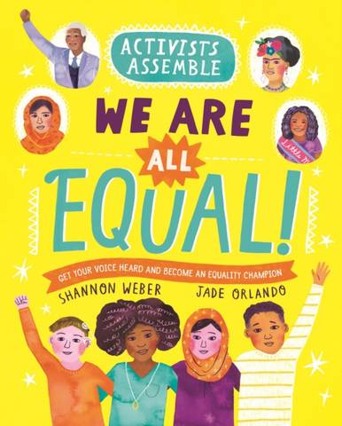 Activists Assemble: We Are All Equal! - Shannon Weber - 9780753446195