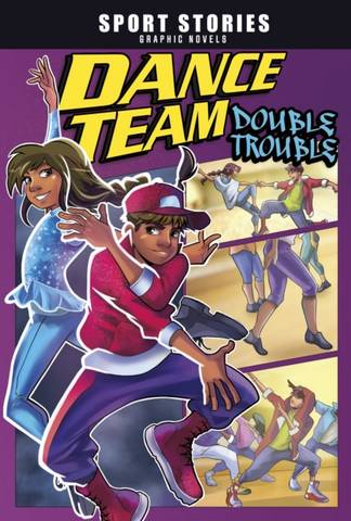 Sport Stories Graphic Novels: Dance Team Double Trouble - Jake Maddox - 9781398205703