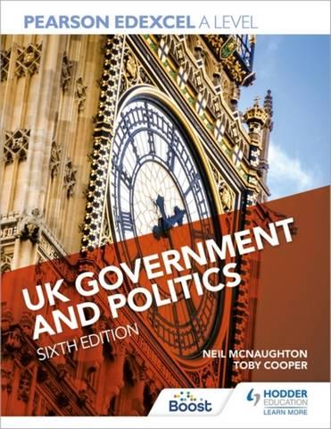 Pearson Edexcel A Level UK Government and Politics Sixth Edition - Neil McNaughton - 9781398311336