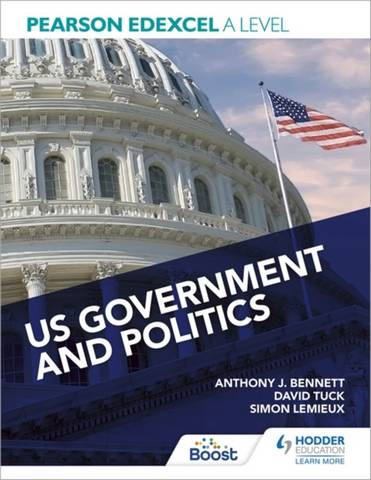 Pearson Edexcel A Level US Government and Politics - Anthony J Bennett - 9781398311343
