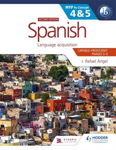 Spanish for the IB MYP 4&5 (Capable-Proficient/Phases 3-4
