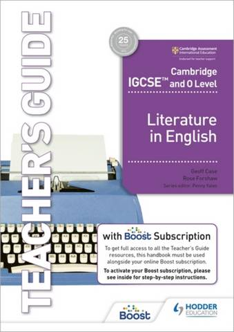Cambridge IGCSE (TM) and O Level Literature in English Teacher's Guide with Boost Subscription - Rose Forshaw - 9781398317529