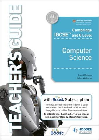 Cambridge IGCSE and O Level Computer Science Teacher's Guide with Boost Subscription Booklet - David Watson - 9781398318502