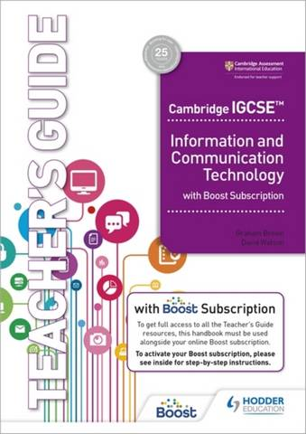 Cambridge IGCSE Information and Communication Technology Teacher's Guide with Boost Subscription Booklet - Graham Brown - 9781398318533