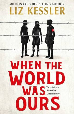 When The World Was Ours: A book about finding hope in the darkest of times - Liz Kessler - 9781471196805