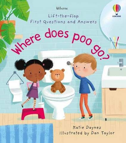 Lift-the-Flap First Questions and Answers: Where Does Poo Go? - Katie Daynes - 9781474986434