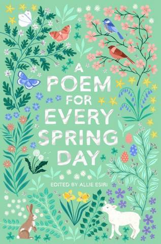 A Poem for Every Spring Day - Allie Esiri - 9781529045239