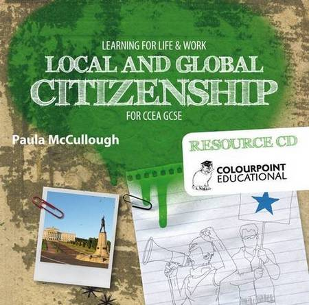 Learning for Life and Work - Local and Global Citizenship for CCEA GCSE: Resource CD - Paula McCullough - 9781780730257