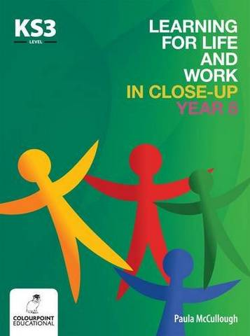Learning for Life and Work in Close-Up - Year 8 - Key Stage 3 - Paula McCullough - 9781780730264