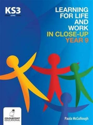 Learning for Life and Work in Close-Up - Year 9 - Key Stage 3 - Paula McCullough - 9781780730271
