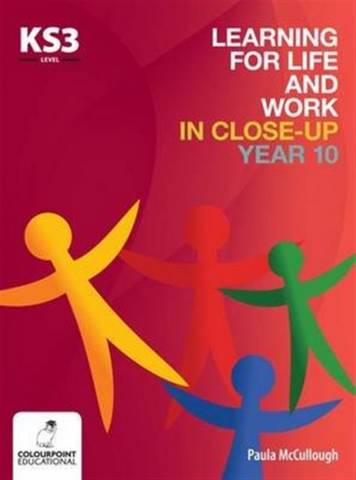 Learning for Life and Work in Close-Up - Year 10 - Key Stage 3 - Paula McCullough - 9781780730288