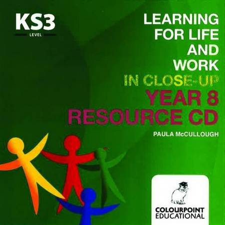 Learning for Life and Work in Close-Up: Year 8 - Resource CD - Paula McCullough - 9781780730295