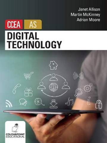 Digital Technology for CCEA AS Level - Prof. Martin McKinney - 9781780731162