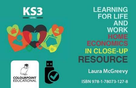 Learning for Life and Work Home Economics in Close-Up: Key Stage 3 - Digital Resource - Laura McGreevy - 9781780731278