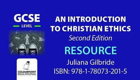 An Introduction to Christian Ethics for CCEA GCSE Level Digital Resource - Juliana Gilbride - 9781780732015