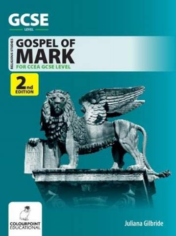 A Study of the Gospel of Mark: CCEA GCSE Religious Studies - Juliana Gilbride - 9781780732022