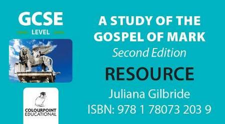 A Study of the Gospel of Mark for CCEA GCSE Level Digital Resource - Juliana Gilbride - 9781780732039