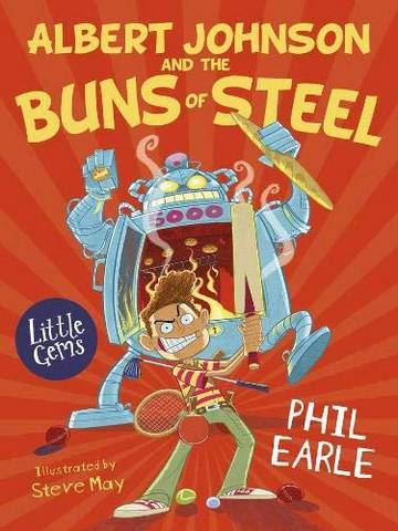 Albert Johnson and the Buns of Steel - Phil Earle - 9781781129074