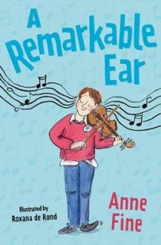 A Remarkable Ear - Anne Fine - 9781781129449
