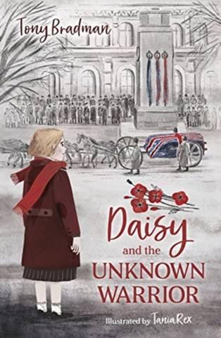 Daisy and the Unknown Warrior - Tony Bradman - 9781781129609