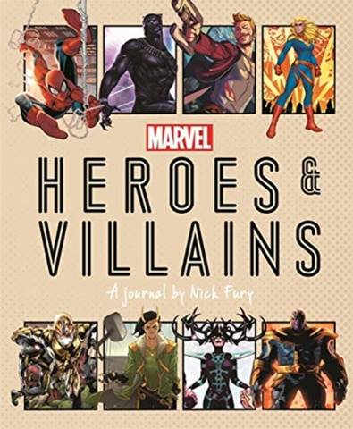 Marvel Heroes and Villains: A journal by Nick Fury - Ned Hartley - 9781787417045