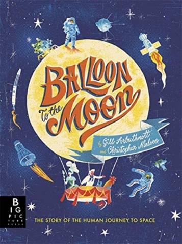 Balloon to the Moon - Gill Arbuthnott - 9781787417748