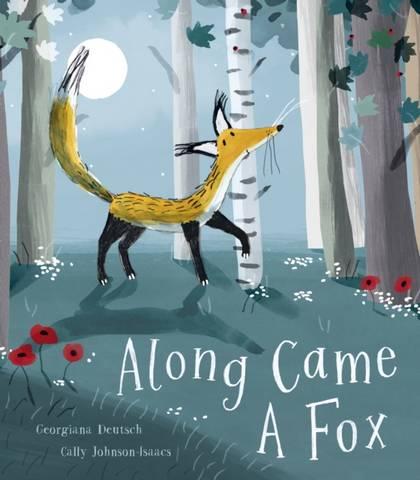 Along Came a Fox - Georgiana Deutsch - 9781788816908
