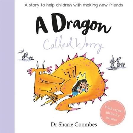 A Dragon Called Worry - Dr Sharie Coombes - 9781789053159