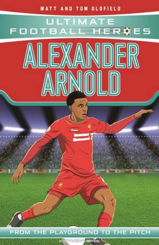 Alexander-Arnold (Ultimate Football Heroes) - Collect Them All! - Matt & Tom Oldfield - 9781789462401