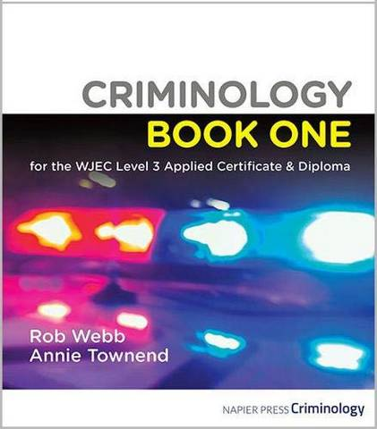 Criminology Book One for the WJEC Level 3 Applied Certificate & Diploma 2nd edition - Rob Webb - 9781838271503