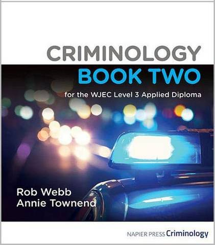 Criminology Book Two for the WJEC Level 3 Applied Diploma 2nd edition - Rob Webb - 9781838271510