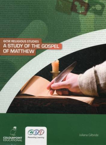A Study of the Gospel of Matthew: CCEA GCSE Religious Studies - Juliana Gilbride - 9781906578343