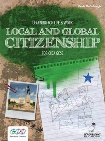 Learning for Life and Work: Local and Global Citizenship for CCEA GCSE - Paula McCullough - 9781906578718