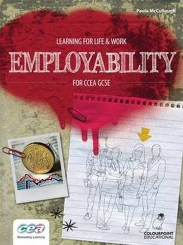 Learning for Life and Work: Employability for CCEA GCSE - Paula McCullough - 9781906578725