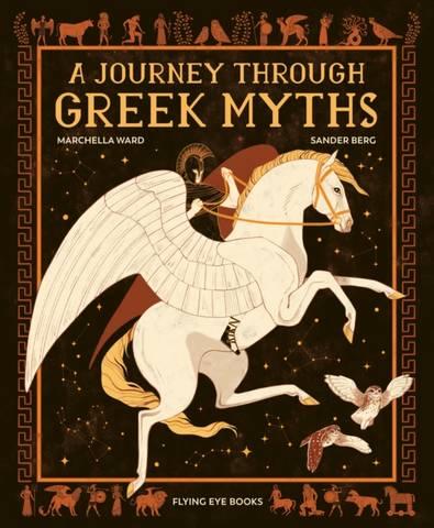 A Journey Through Greek Myths - Marchella Ward - 9781911171577