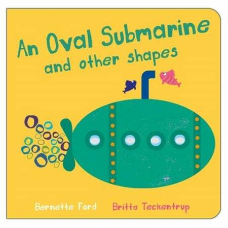 An Oval Submarine and Other Shapes - Bernette Ford - 9781912757213