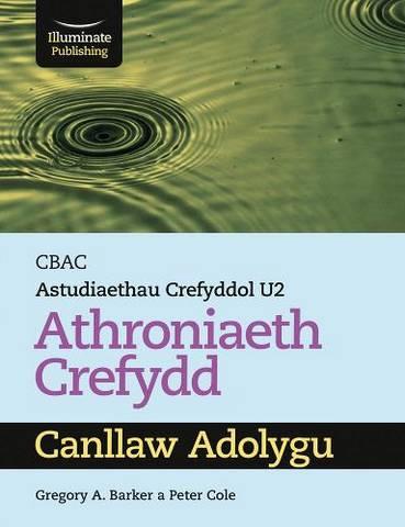 CBAC Astudiaethau Crefyddol U2: Athroniaeth Crefydd – Canllaw Adolygu (WJEC Religious Studies for A Level Year 2 & A2 Philosophy of Religion Revision Guide Welsh-language edition) - Gregory A. Barker - 9781912820290