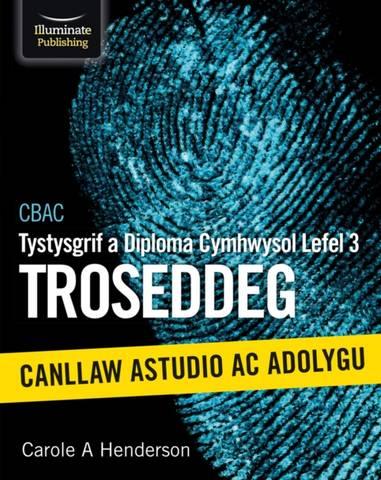 CBAC Tystysgrif a Diploma Cymhwysol Lefel 3 Troseddeg Canllaw Astudio Ac Adolygu (WJEC Level 3 Applied Certificate & Diploma Criminology Study & Revision Guide Welsh-language edition) - Carole A Henderson - 9781912820306