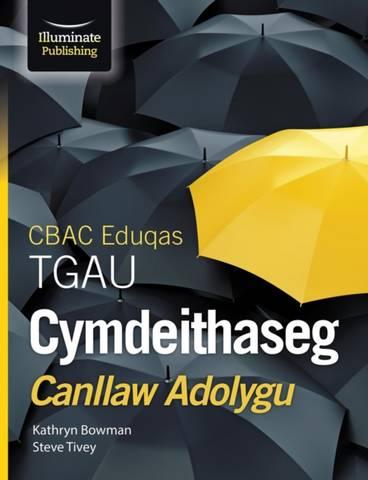 CBACEduqas TGAU Cymdeithaseg Canllaw Adolygu (WJEC/Eduqas GCSE Sociology Study and Revision Guide Welsh-language edition) - Kathryn Bowman - 9781912820313