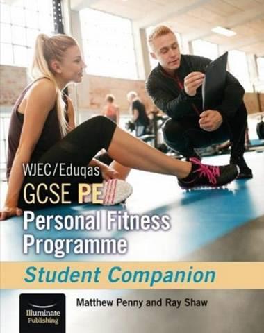 WJEC/Eduqas GCSE PE Personal Fitness Programme: Student Companion - Matthew Penny - 9781912820818