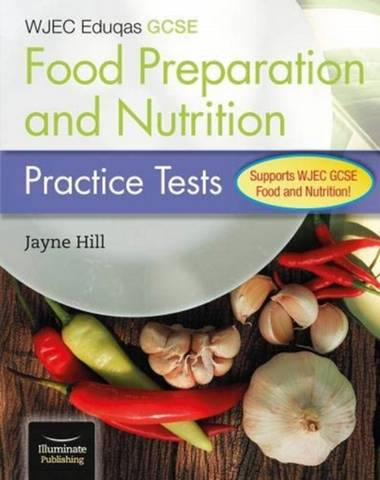 WJEC Eduqas GCSE Food Preparation and Nutrition: Practice Tests - Jayne Hill - 9781912820993