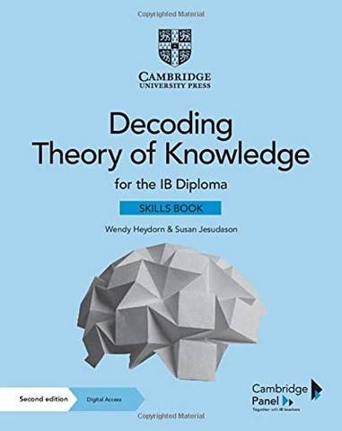 Decoding Theory of Knowledge for the IB Diploma Skills Book with Digital Access (2 Years): Themes