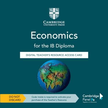 Economics for the IB Diploma Digital Teacher's Resource Access Card - Ellie Tragakes - 9781108958516