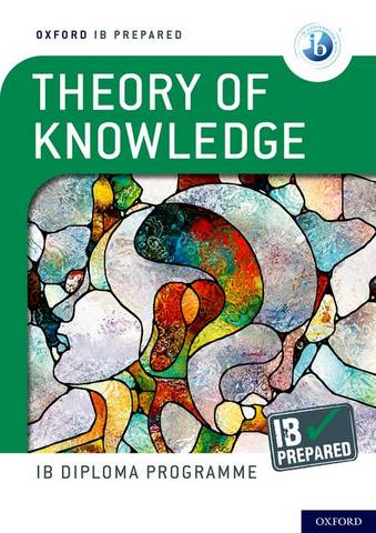 Oxford IB Diploma Programme: IB Prepared: Theory of Knowledge - Bill Roberts - 9781382016711