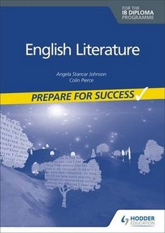 Prepare for Success: English Literature for the IB Diploma - Carolyn P. Henly - 9781398307865