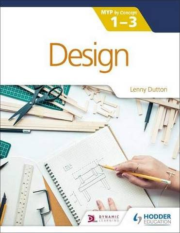 Design for the IB MYP 1-3: By Concept - Lenny Dutton - 9781398307889