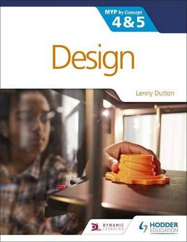 Design for the IB MYP 4&5: By Concept - Lenny Dutton - 9781398307896